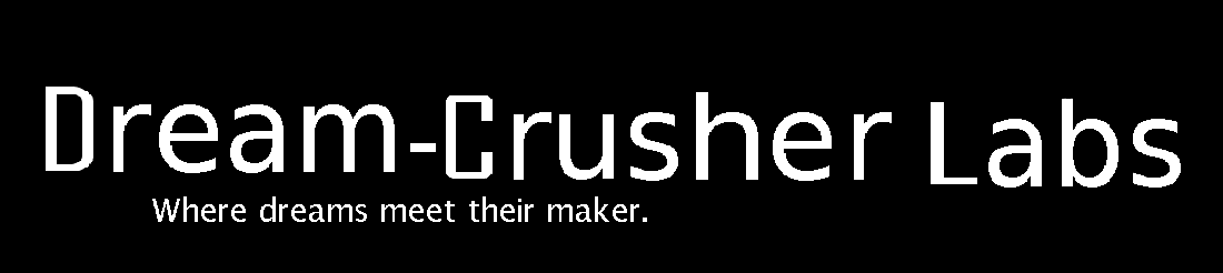 Dream-Crusher Labs